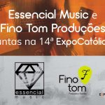 Essencial Music e Fino Tom Produções juntas na 14ª ExpoCatólica